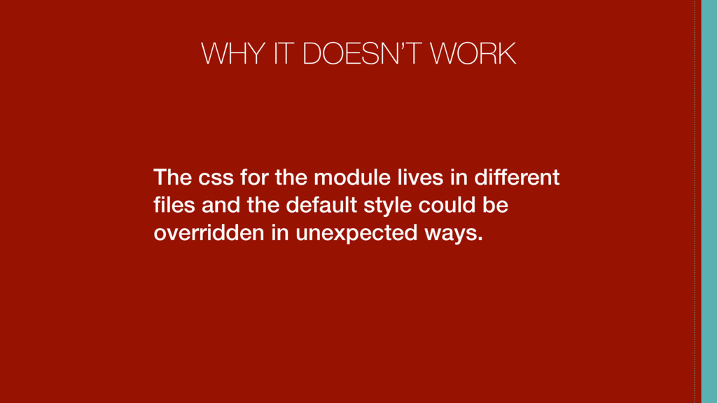 WHY IT DOESN'T WORK The css for the module live...