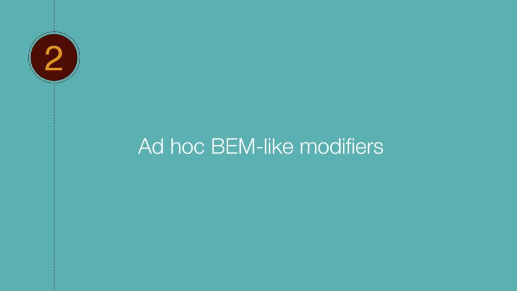 2 Ad hoc BEM-like modifiers