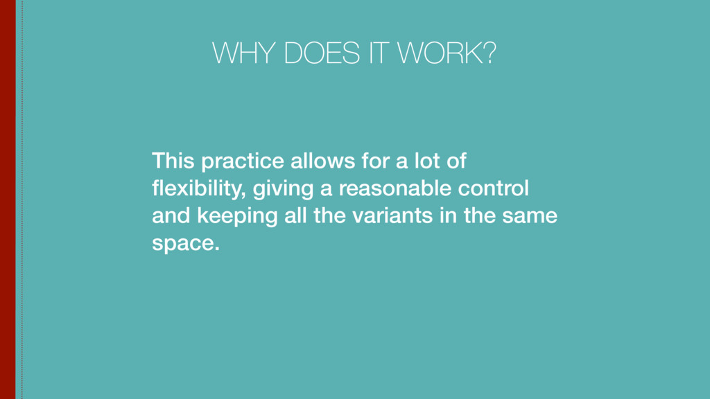 This practice allows for a lot of flexibility, g...