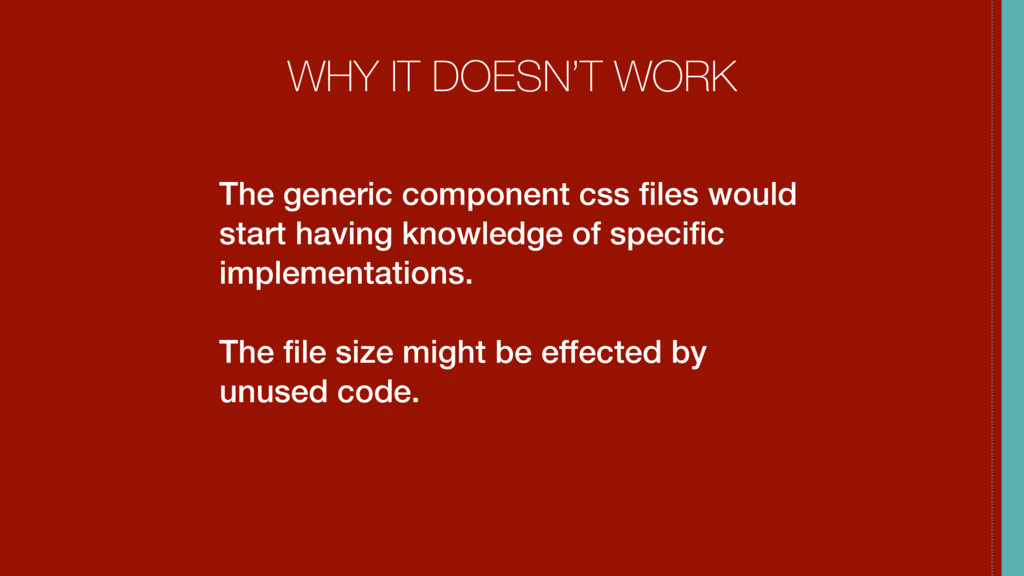 WHY IT DOESN'T WORK The generic component css fi...