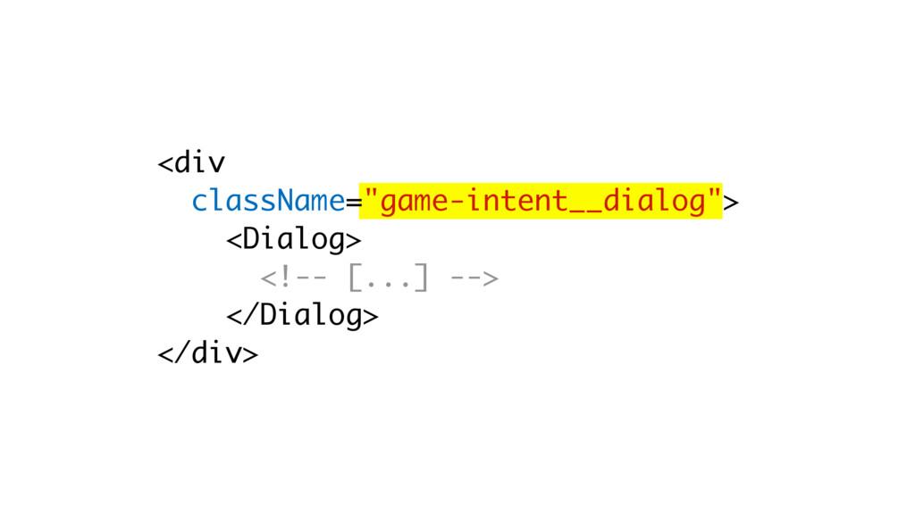 "<div className=""game-intent__dialog""> <Dialog> ..."