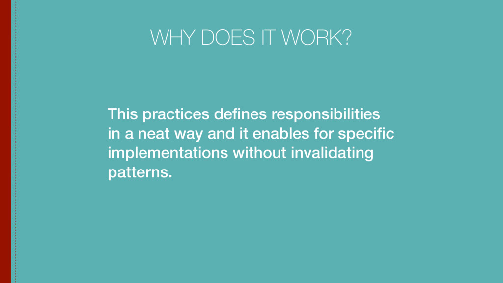 This practices defines responsibilities in a nea...