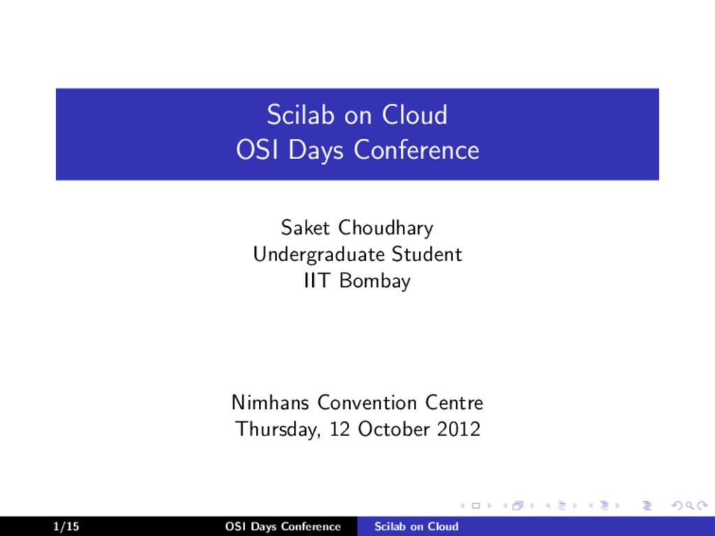 Scilab on Cloud OSI Days Conference Saket Choud...