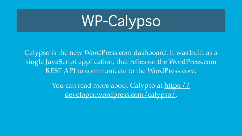 WP-Calypso Calypso is the new WordPress.com das...
