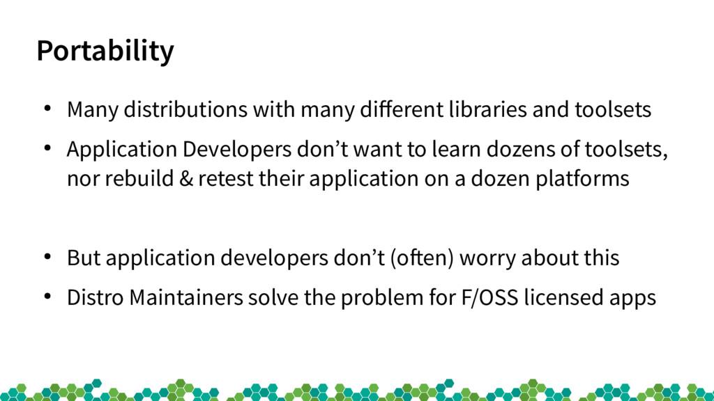 Portability ● Many distributions with many dife...