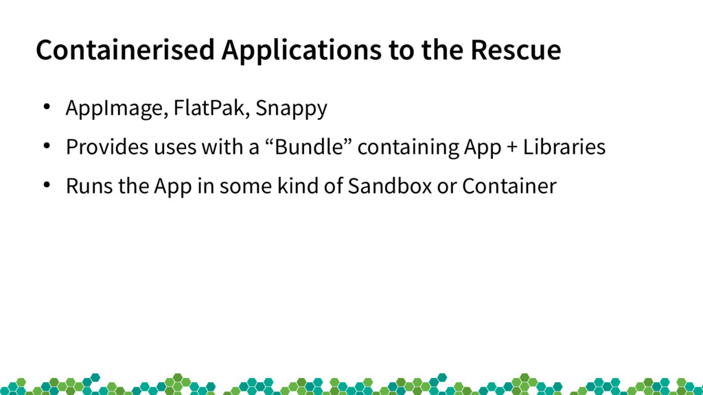 Containerised Applications to the Rescue ● AppI...