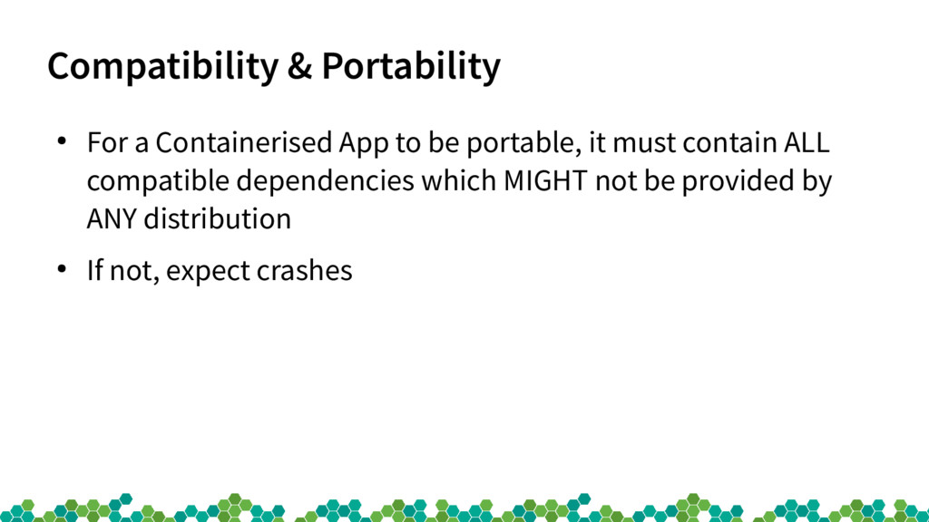Compatibility & Portability ● For a Containeris...