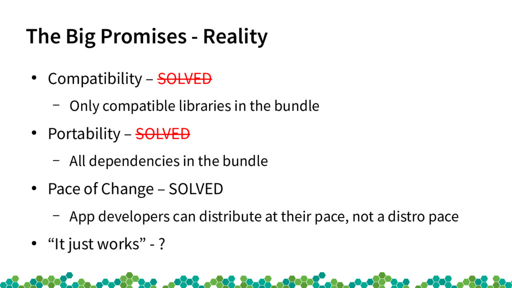 The Big Promises - Reality ● Compatibility – SO...