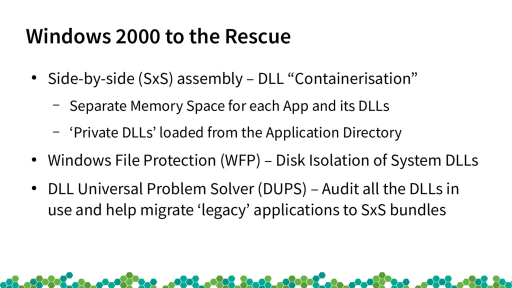 Windows 2000 to the Rescue ● Side-by-side (SxS)...