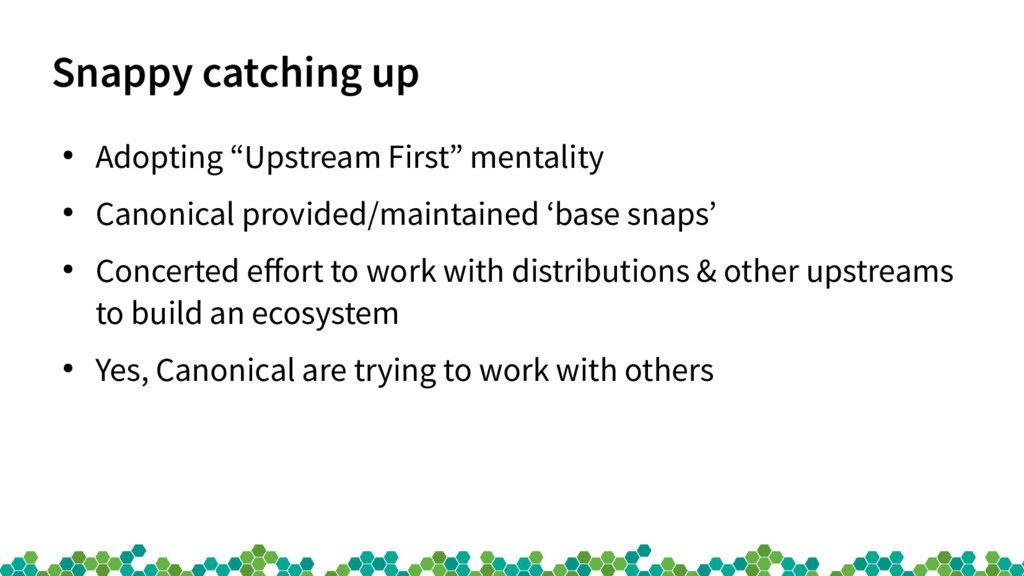 """Snappy catching up ● Adopting """"Upstream First"""" ..."""