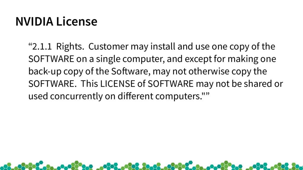 "NVIDIA License ""2.1.1 Rights. Customer may inst..."