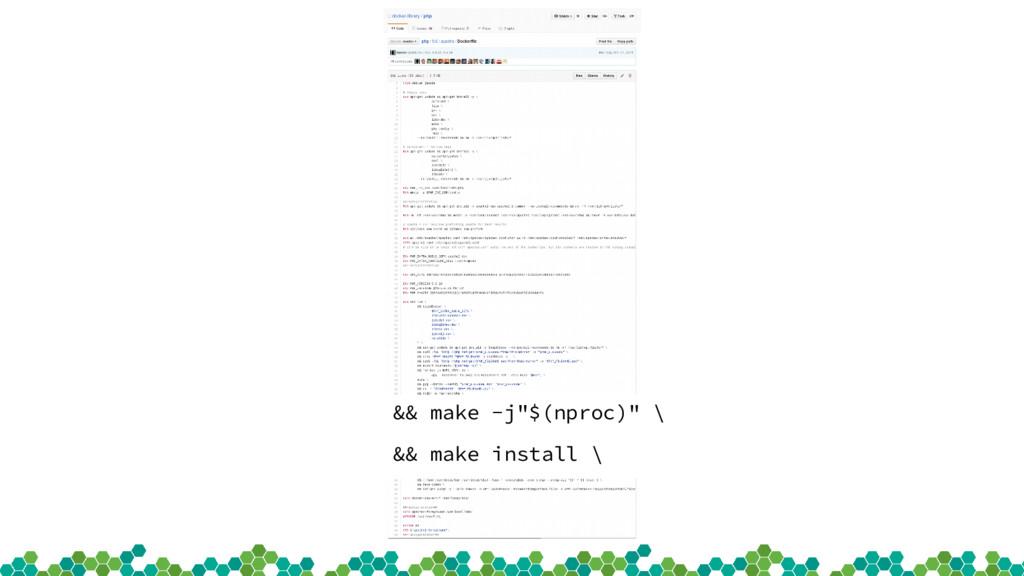 "&& make -j""$(nproc)"" \ && make install \"