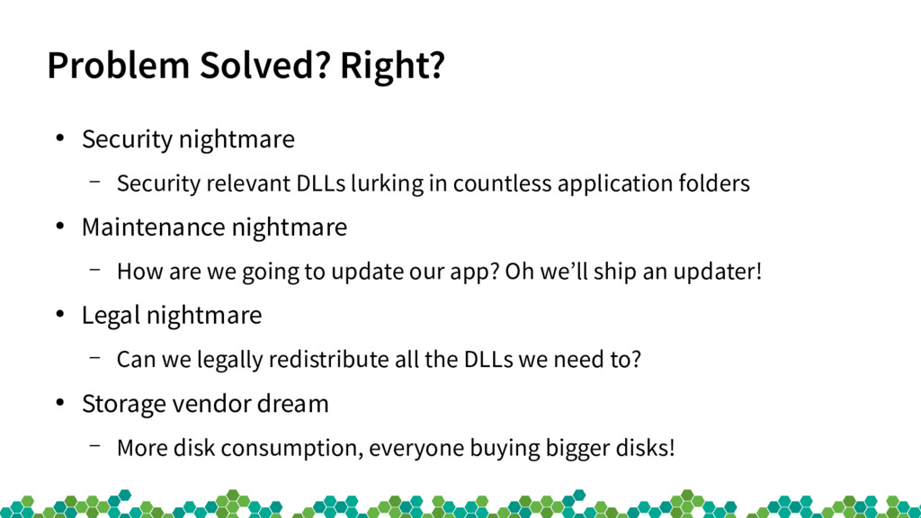 Problem Solved? Right? ● Security nightmare – S...