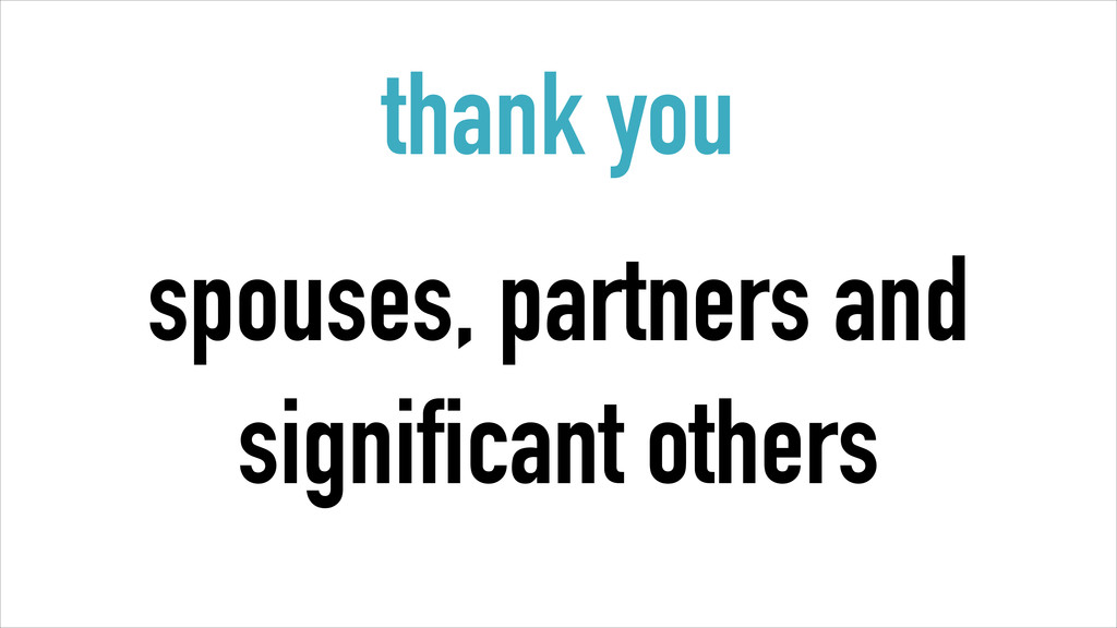 thank you spouses, partners and 