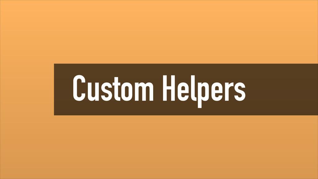 Custom Helpers