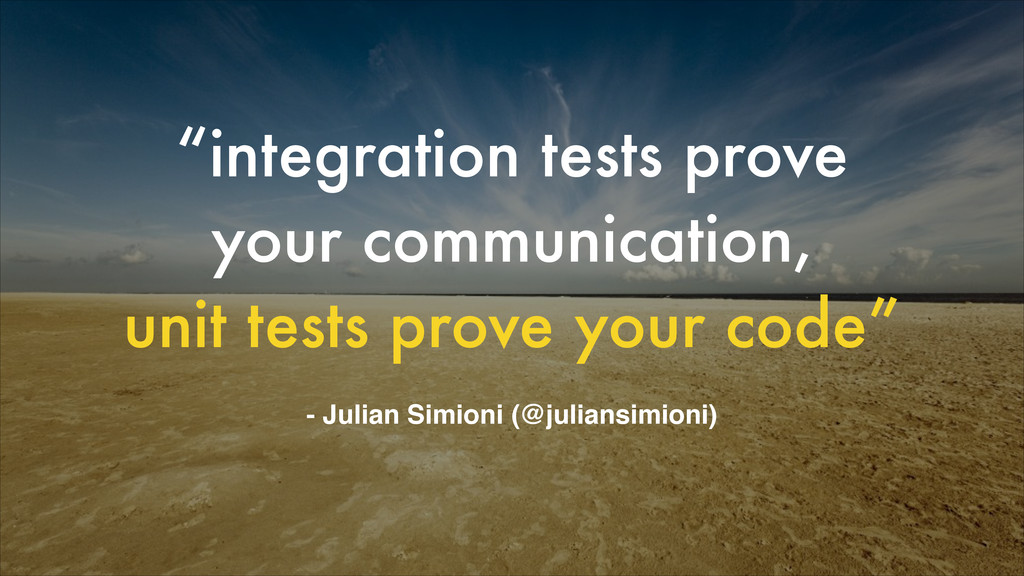 """integration tests prove 