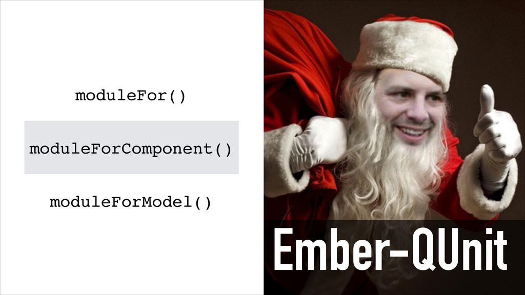 moduleFor() moduleForComponent() moduleForModel...