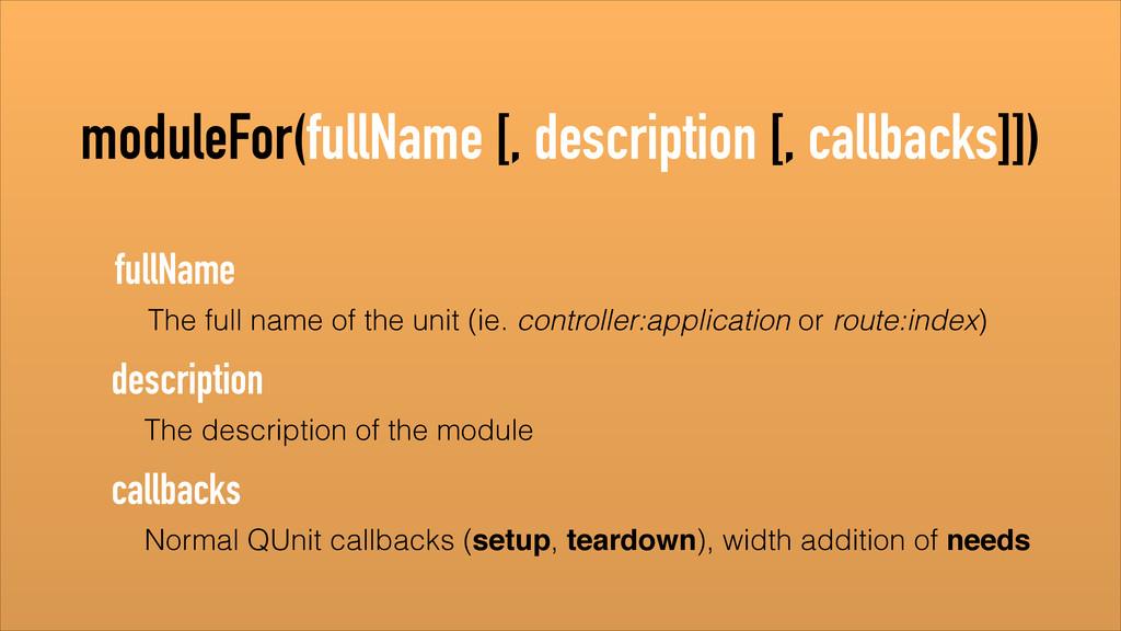 moduleFor(fullName [, description [, callbacks]...