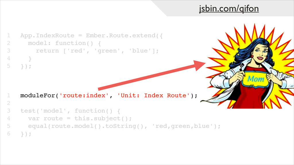 1! 2! 3! 4! 5! App.IndexRoute = Ember.Route.ext...