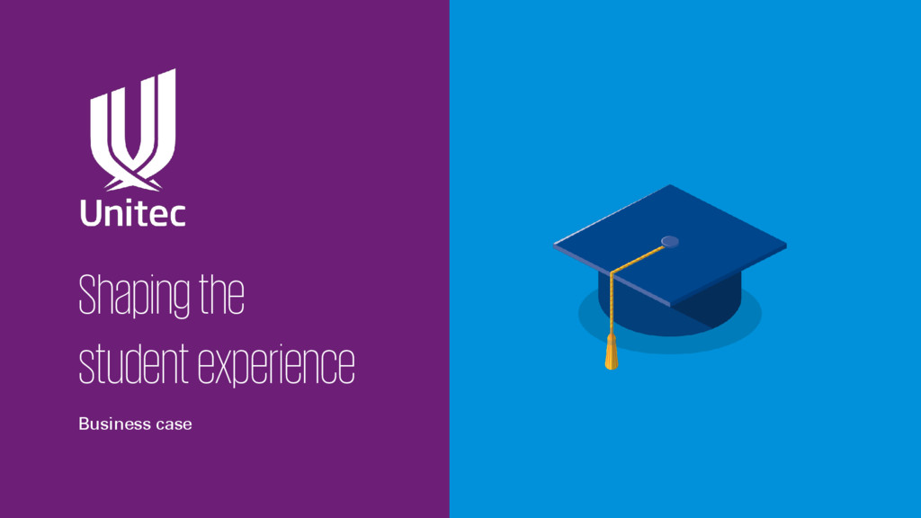 Shaping the student experience Business case