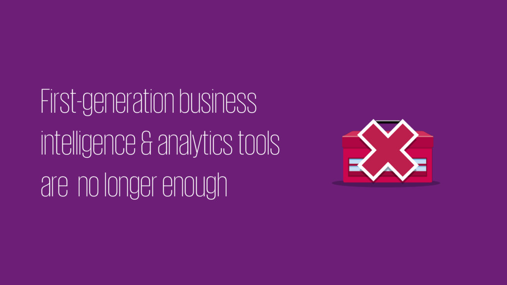 First-generation business intelligence & analyt...