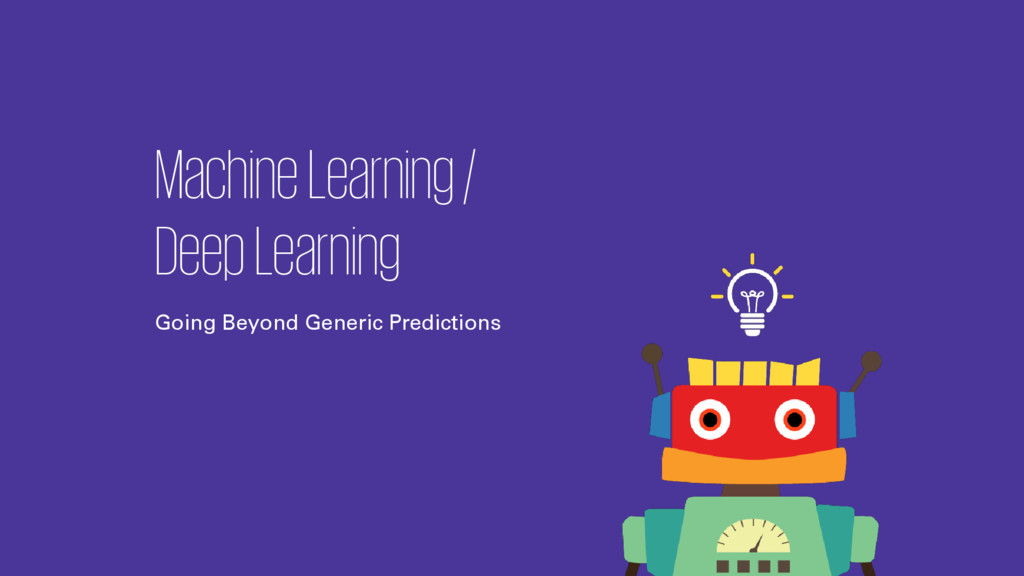 Machine Learning / Deep Learning Going Beyond G...