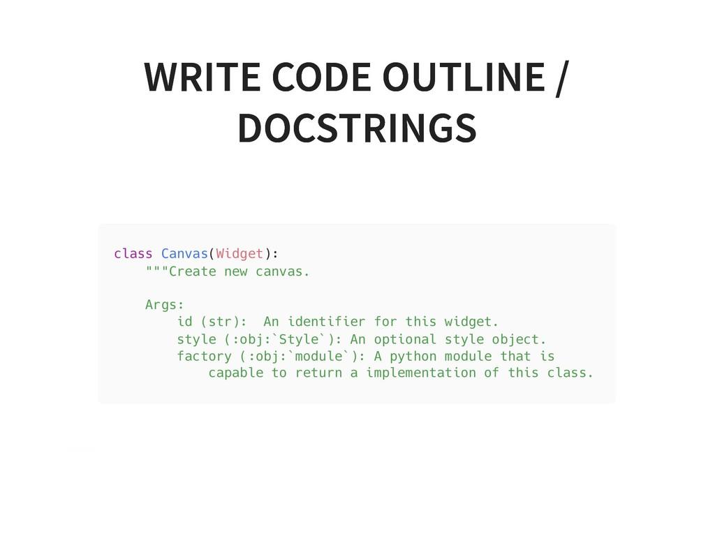 WRITE CODE OUTLINE / WRITE CODE OUTLINE / DOCST...