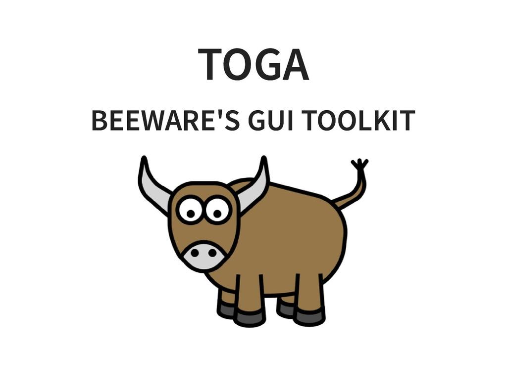 TOGA TOGA BEEWARE'S GUI TOOLKIT BEEWARE'S GUI T...