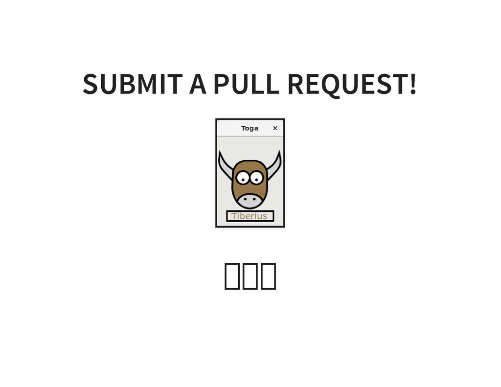SUBMIT A PULL REQUEST! SUBMIT A PULL REQUEST! �...
