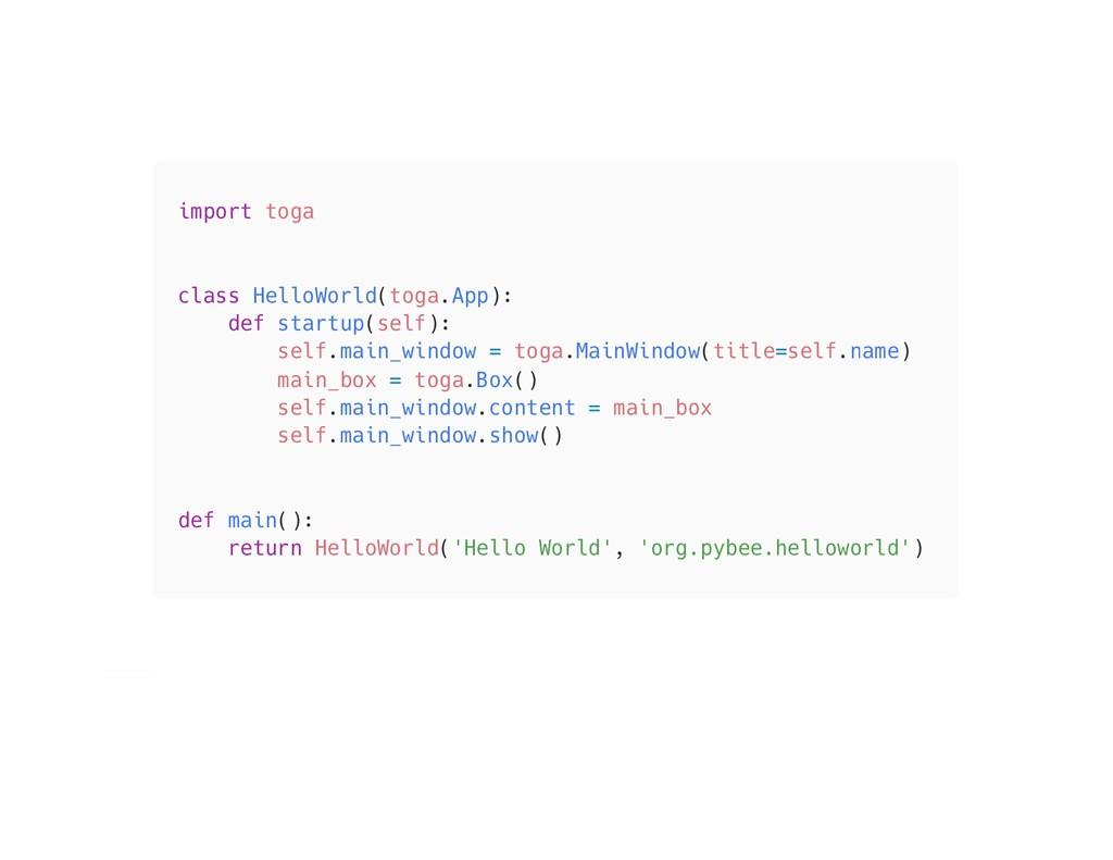 import toga class HelloWorld(toga.App): def sta...