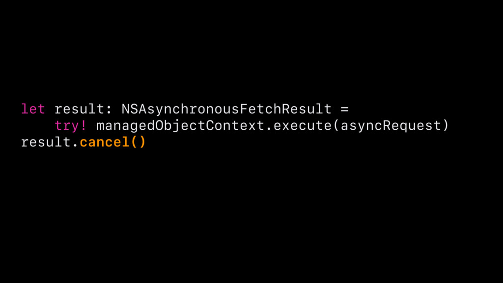 let result: NSAsynchronousFetchResult = try! ma...