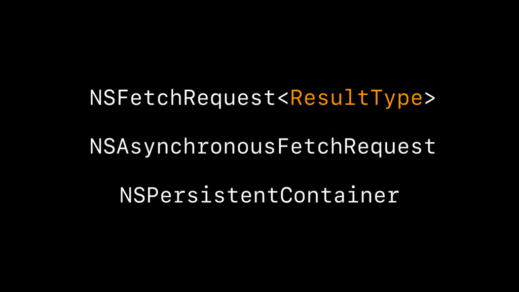 NSAsynchronousFetchRequest NSFetchRequest<Resul...