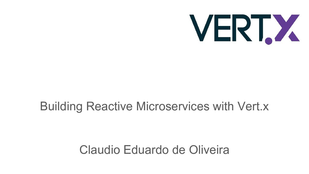 Building Reactive Microservices with Vert.x Cla...