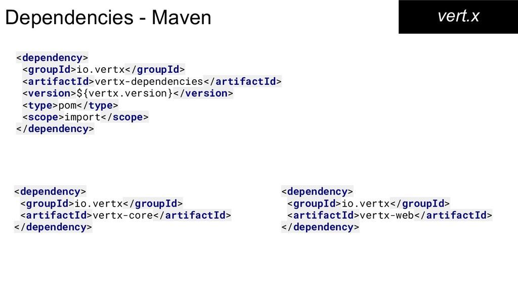 Dependencies - Maven vert.x <dependency> <group...