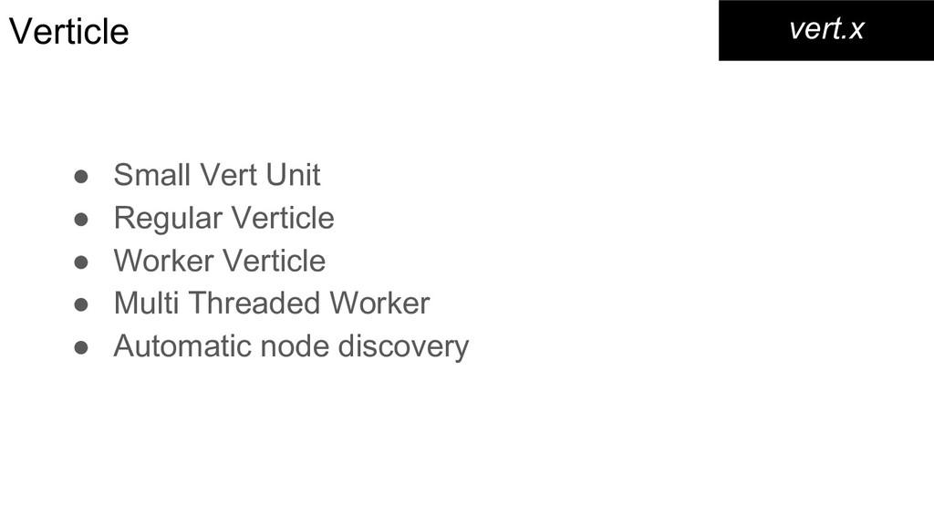 Verticle vert.x ● Small Vert Unit ● Regular Ver...