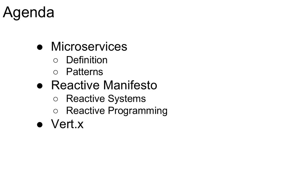 Agenda ● Microservices ○ Definition ○ Patterns ...