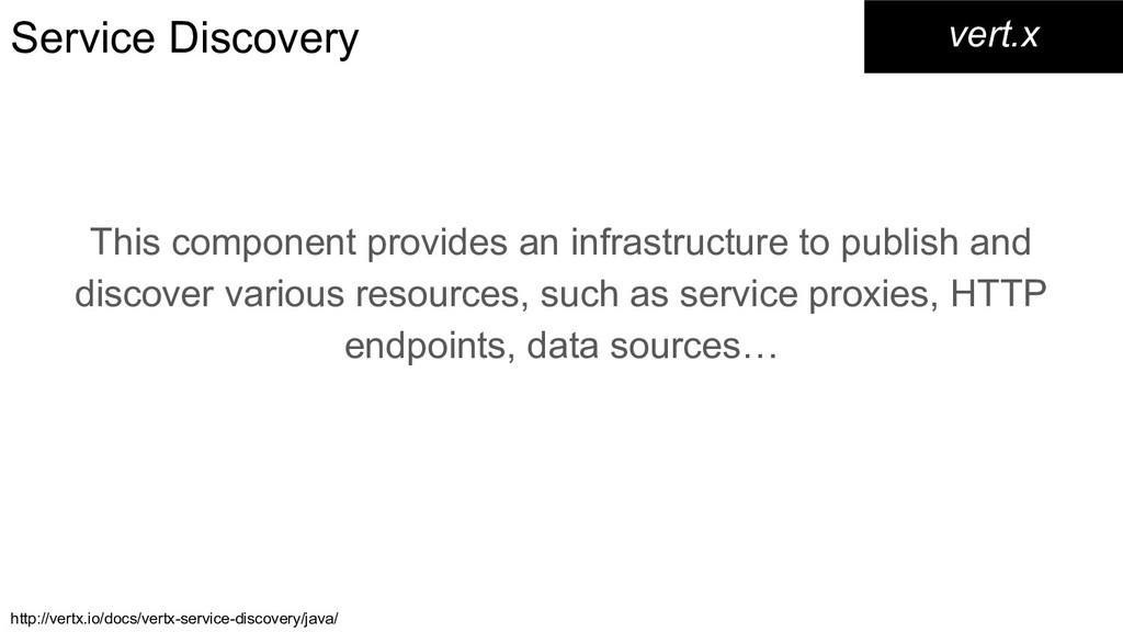 Service Discovery This component provides an in...
