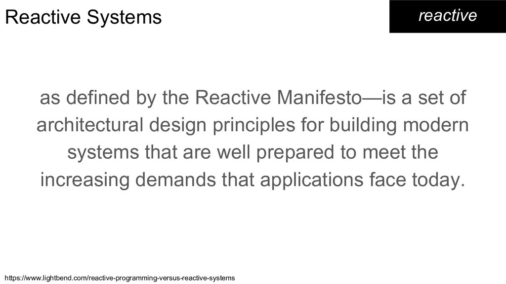 Reactive Systems as defined by the Reactive Man...
