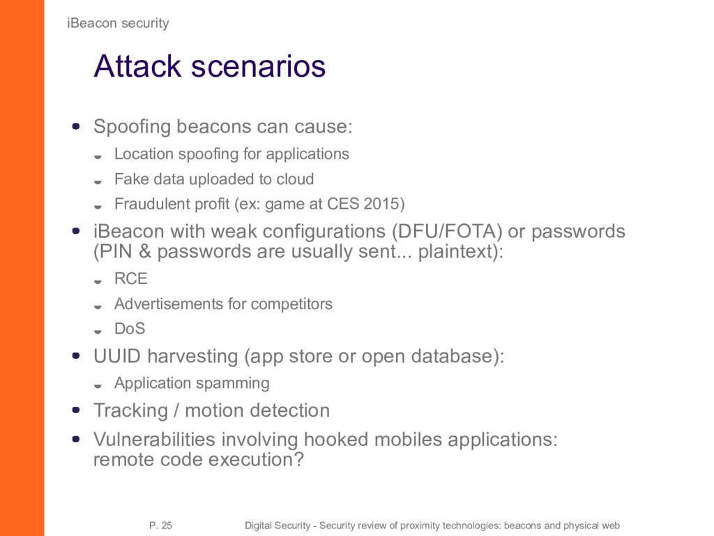 Attack scenarios Spoofing beacons can cause:  ...