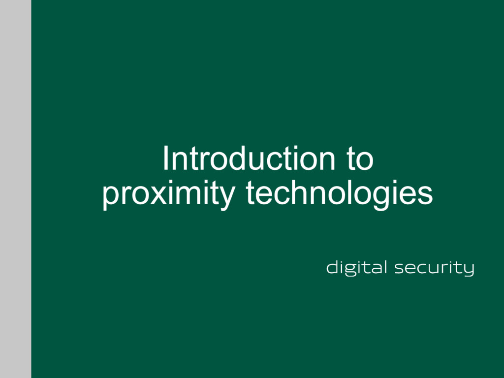 Introduction to proximity technologies