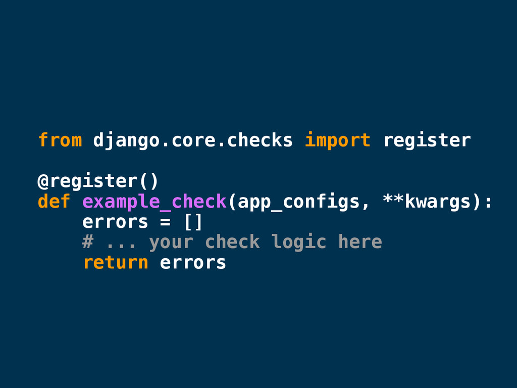 from django.core.checks import register @regist...