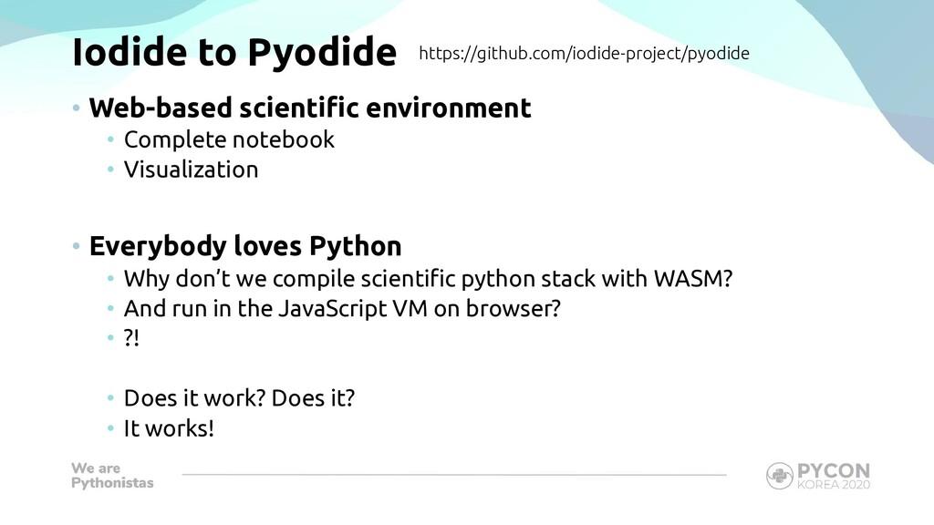 Iodide to Pyodide • Web-based scientific enviro...