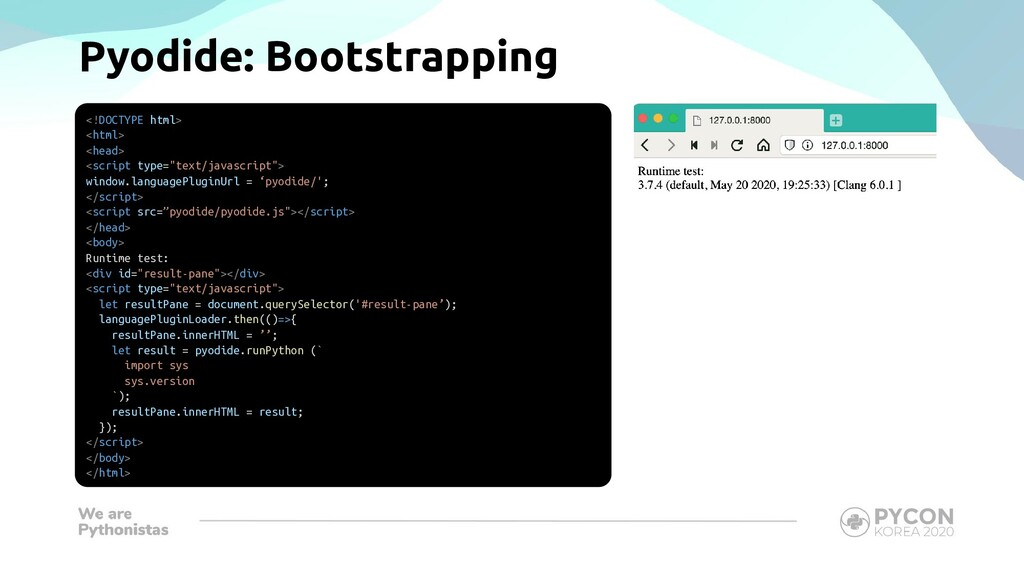 Pyodide: Bootstrapping <!DOCTYPE html> <html> <...