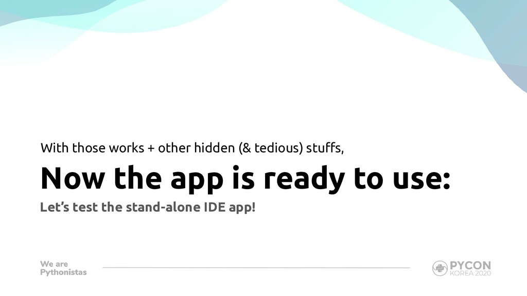 Now the app is ready to use: Let's test the sta...