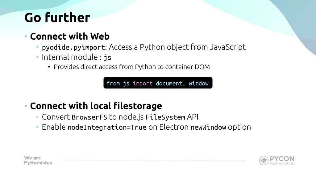 Go further • Connect with Web • pyodide.pyimpor...