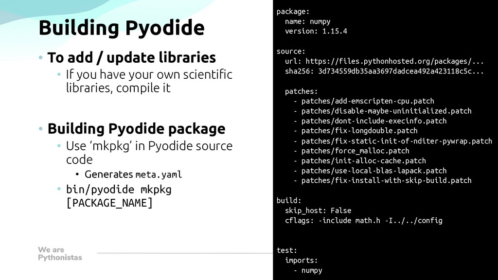 Building Pyodide • To add / update libraries • ...