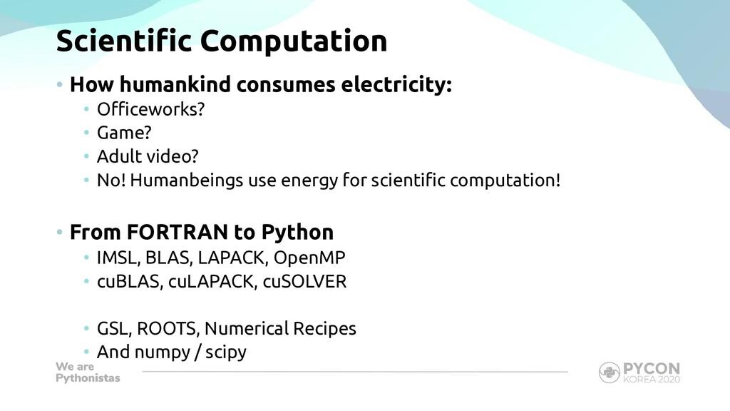 Scientific Computation • How humankind consumes...
