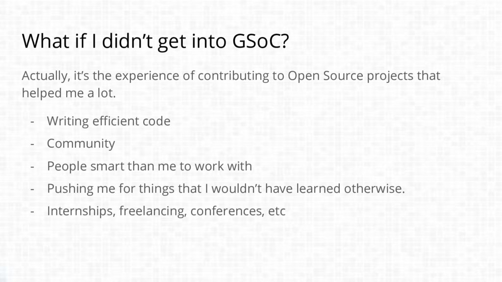 What if I didn't get into GSoC? Actually, it's ...