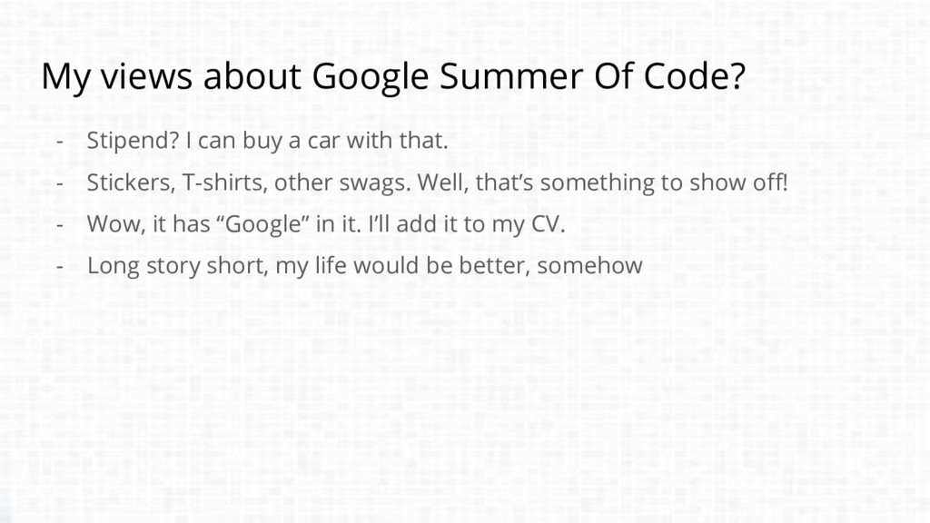 My views about Google Summer Of Code? - Stipend...