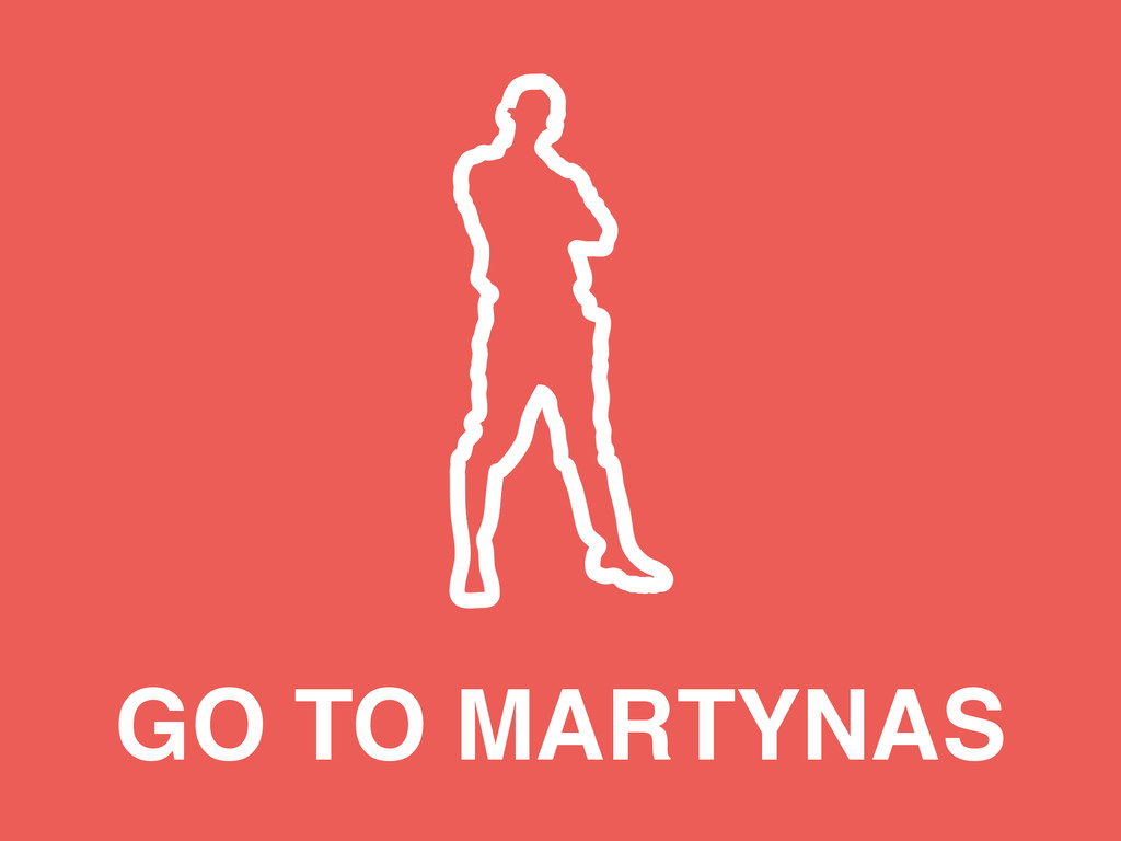 GO TO MARTYNAS